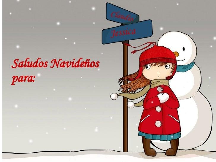 Jessica Claudio Saludos Navideños para: