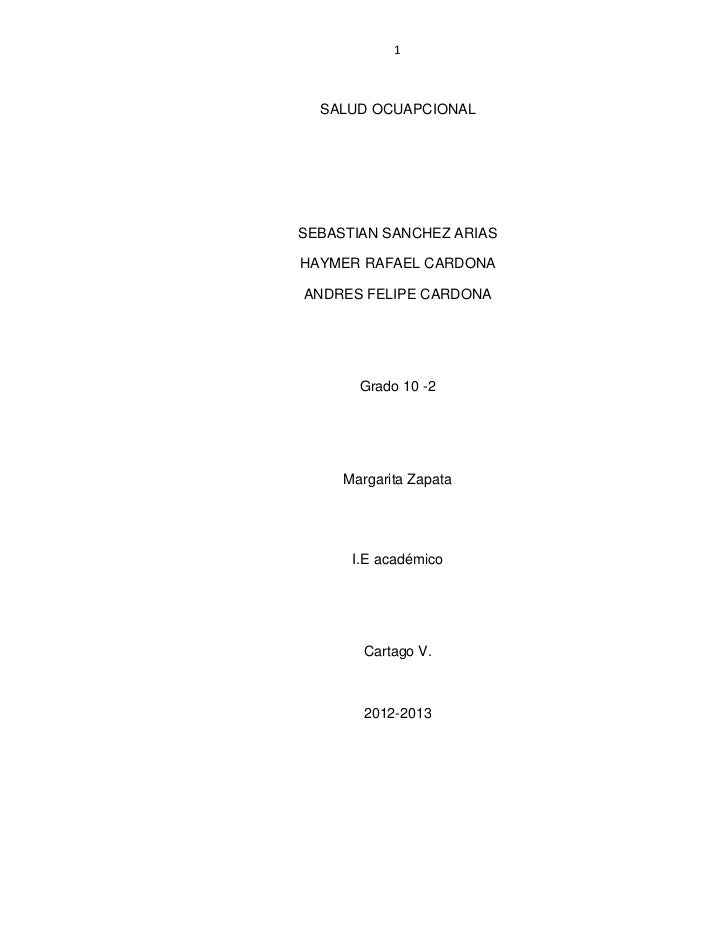 1  SALUD OCUAPCIONALSEBASTIAN SANCHEZ ARIASHAYMER RAFAEL CARDONAANDRES FELIPE CARDONA       Grado 10 -2     Margarita Zapa...