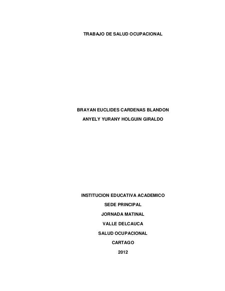 TRABAJO DE SALUD OCUPACIONALBRAYAN EUCLIDES CARDENAS BLANDON ANYELY YURANY HOLGUIN GIRALDO INSTITUCION EDUCATIVA ACADEMICO...