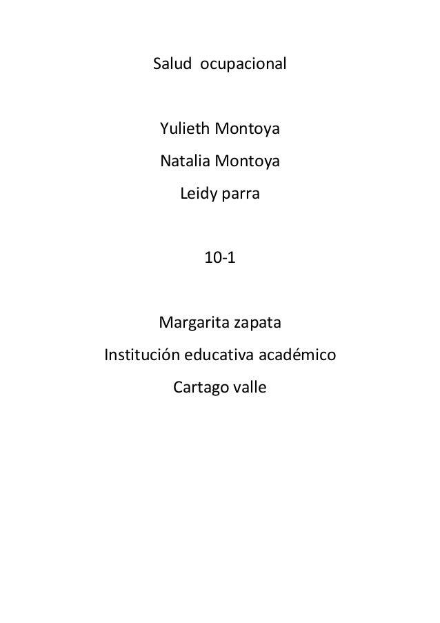 Salud ocupacional       Yulieth Montoya       Natalia Montoya          Leidy parra             10-1       Margarita zapata...