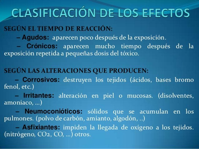 – Narcóticos: producen inconsciencia (cloroformo, éteres,alcoholes, cetonas, …)– Sensibilizantes: producen alergias, requi...