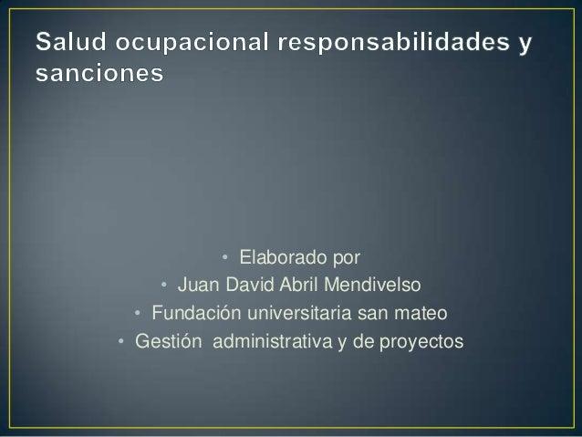 • Elaborado por • Juan David Abril Mendivelso • Fundación universitaria san mateo • Gestión administrativa y de proyectos