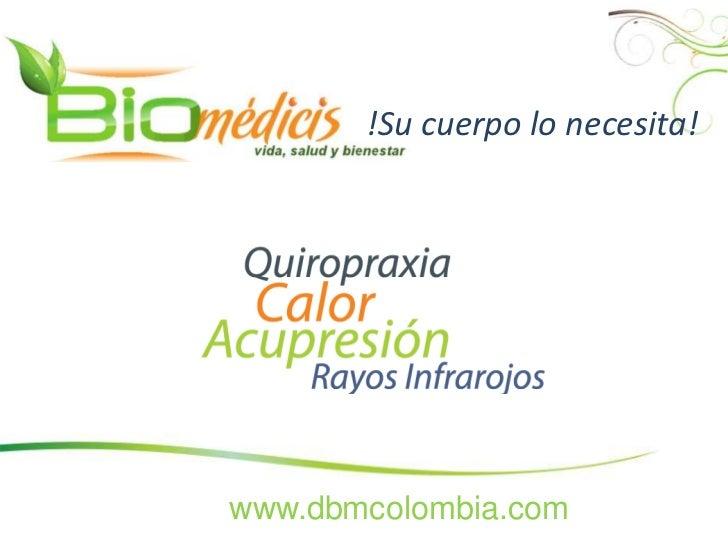!Su cuerpo lo necesita!www.dbmcolombia.com