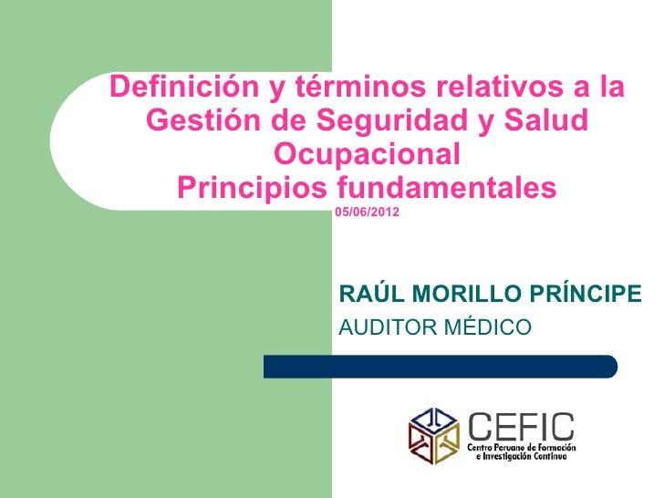Definición y términos relativos a la  Gestión de Seguridad y Salud           Ocupacional    Principios fundamentales      ...