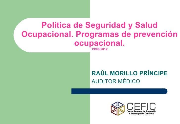 Política de Seguridad y SaludOcupacional. Programas de prevención             ocupacional.                19/06/2012      ...