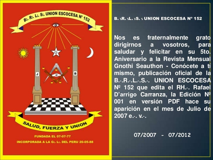 B.·.R.·.L.·.S.·. UNION ESCOCESA Nº 152Nos es fraternalmente gratodirigirnos      a  vosotros, parasaludar y felicitar en s...