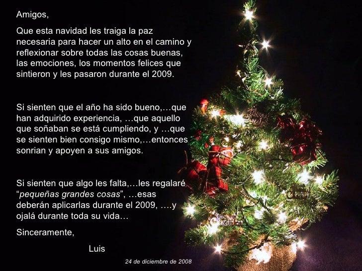 Amigos, Que esta navidad les traiga la paz necesaria para hacer un alto en el camino y reflexionar sobre todas las cosas b...
