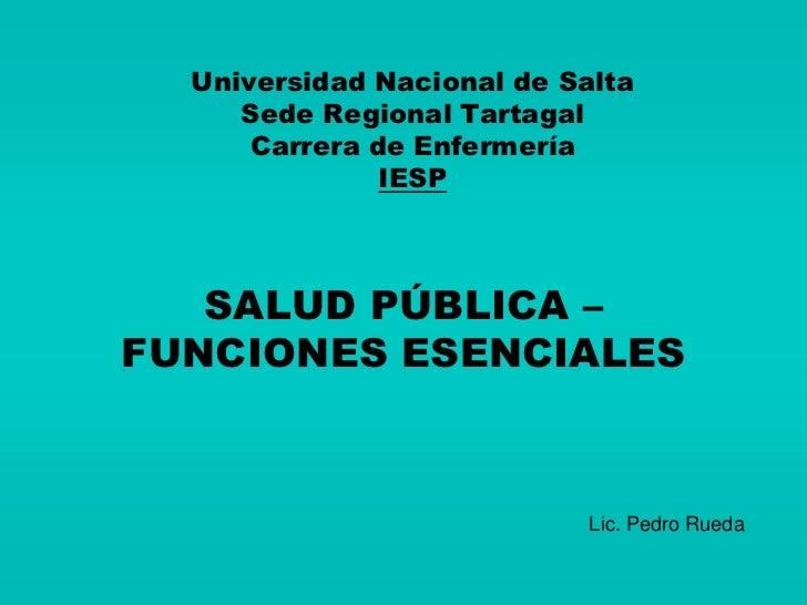 Universidad Nacional de Salta     Sede Regional Tartagal      Carrera de Enfermería               IESP   SALUD PÚBLICA –FU...