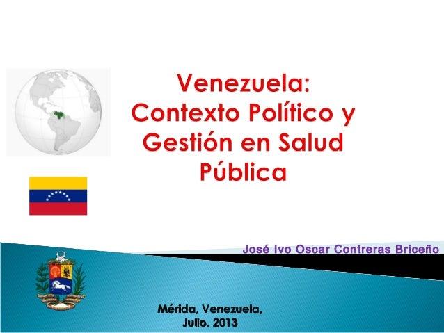José Ivo Oscar Contreras Briceño Mérida, Venezuela,Mérida, Venezuela, Julio. 2013Julio. 2013