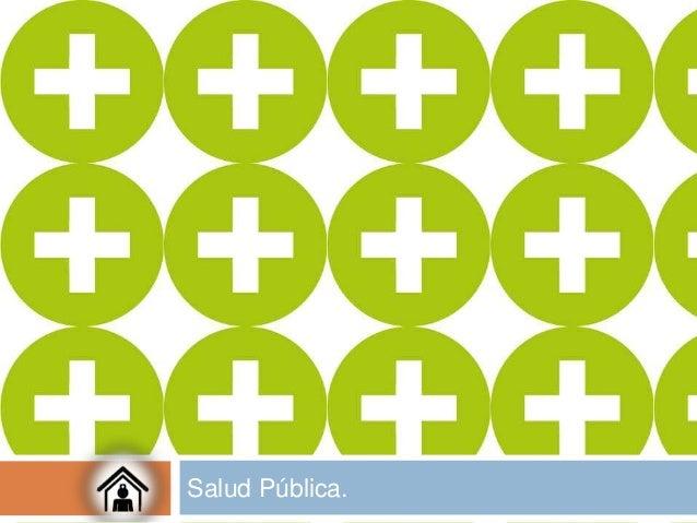 Salud Pública.