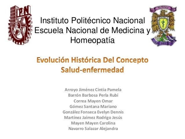 Instituto Politécnico Nacional Escuela Nacional de Medicina y Homeopatía Arroyo Jiménez Cintia Pamela Barrón Barbosa Perla...