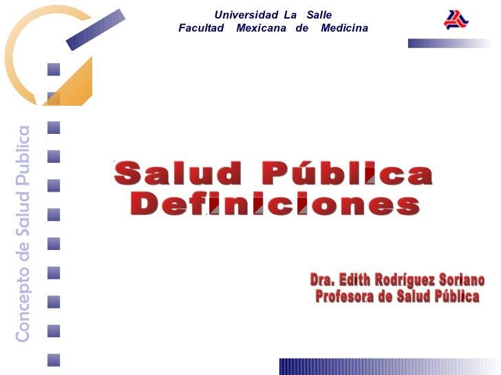 Universidad La SalleConcepto de Salud Publica   Facultad Mexicana de Medicina
