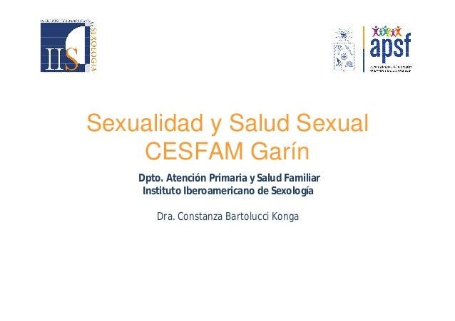 Sexualidad y Salud Sexual CESFAM Garín Dpto. Atención Primaria y Salud Familiar Instituto Iberoamericano de Sexología Dra....