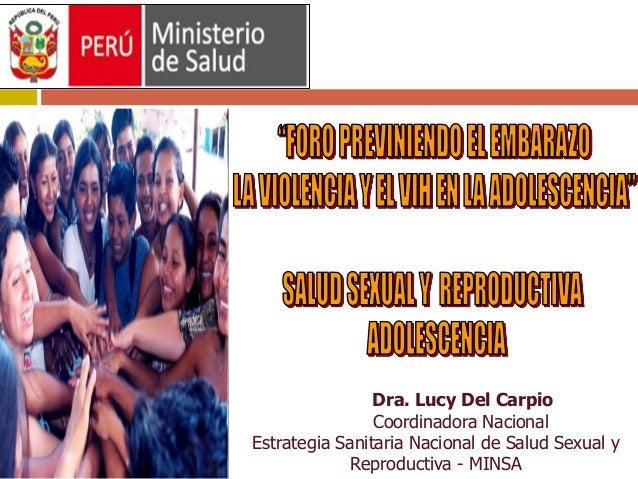 Dra. Lucy Del Carpio Coordinadora Nacional Estrategia Sanitaria Nacional de Salud Sexual y Reproductiva - MINSA