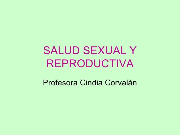 SALUD SEXUAL Y REPRODUCTIVA Profesora Cindia Corvalán