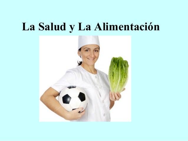 La Salud y La Alimentación
