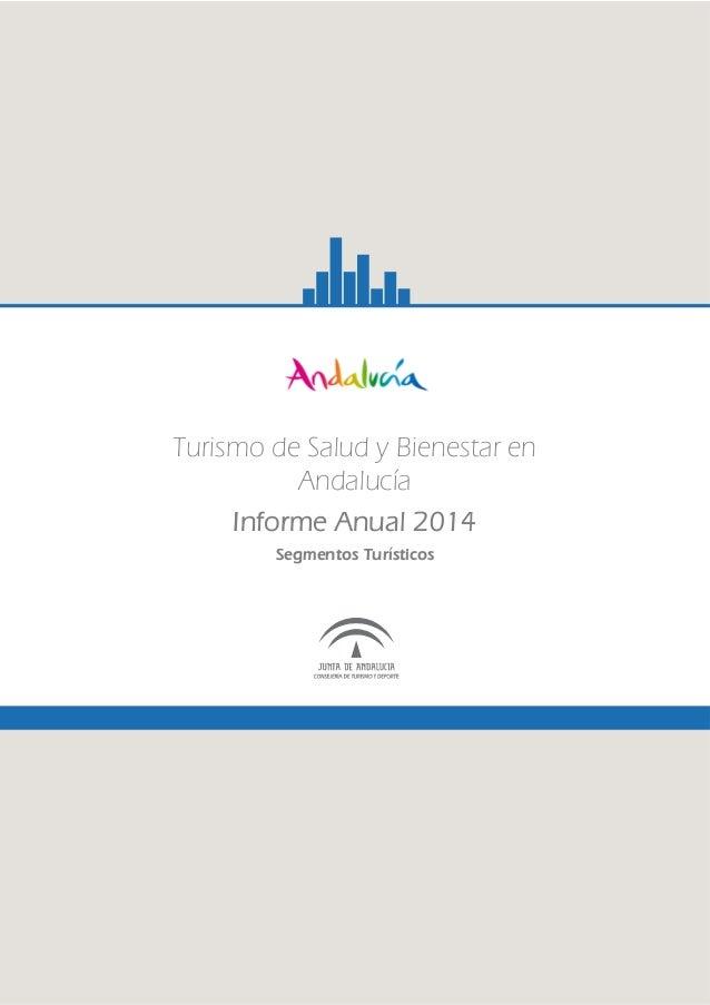 Turismo de Salud y Bienestar en Andalucía Informe Anual 2014 Segmentos Turísticos
