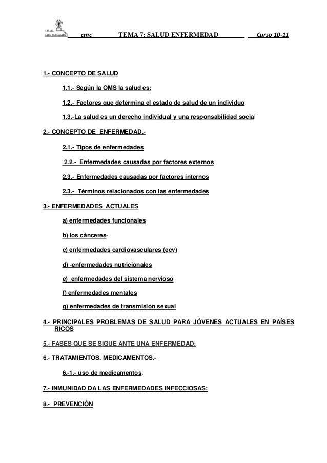 cmc          TEMA 7: SALUD ENFERMEDAD                           Curso 10-111.- CONCEPTO DE SALUD     1.1.- Según la OMS la...