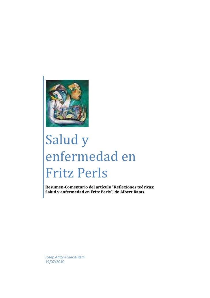 """Salud yenfermedad enFritz PerlsResumen-Comentario del artículo """"Reflexiones teóricas:Salud y enfermedad en Fritz Perls"""", d..."""