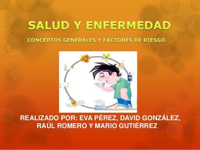 REALIZADO POR: EVA PÉREZ, DAVID GONZÁLEZ, RAÚL ROMERO Y MARIO GUTIÉRREZ