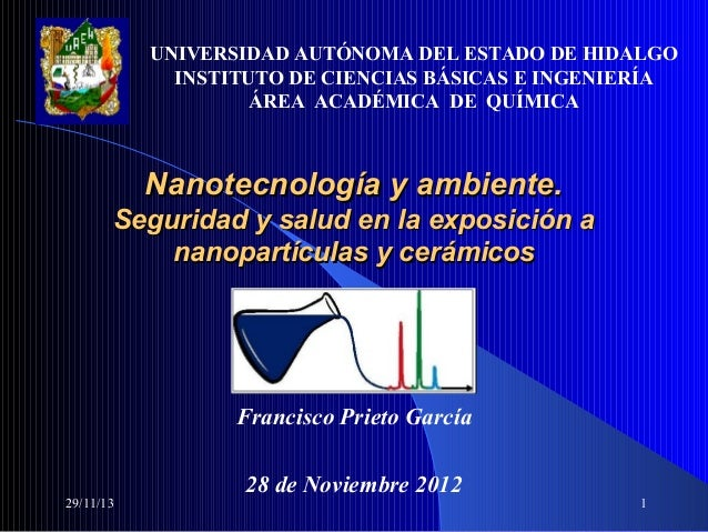 UNIVERSIDADAUTÓNOMADELESTADODEHIDALGO INSTITUTODECIENCIASBÁSICASEINGENIERÍA ÁREAACADÉMICADEQUÍMICA  Nanote...