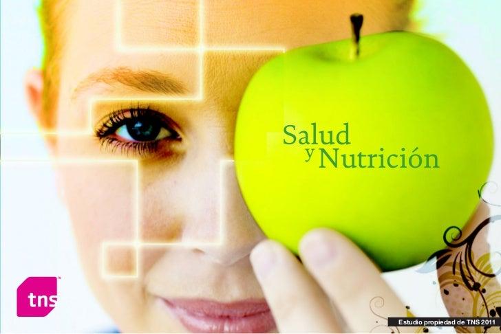 Salud  y    Nutrición         Estudio propiedad de TNS 2011