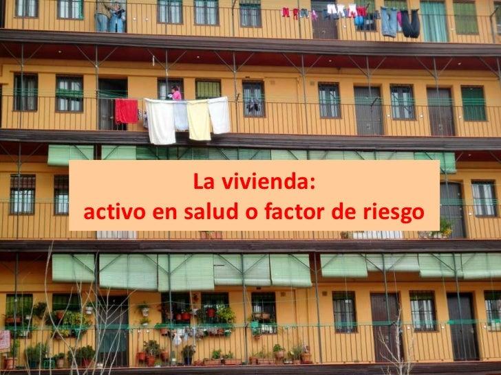 La vivienda: activo en salud o factor de riesgo<br />