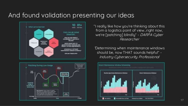 """And found validation presenting our ideas 17 """"I really like how you're thinking about this from a logistics point of view...."""