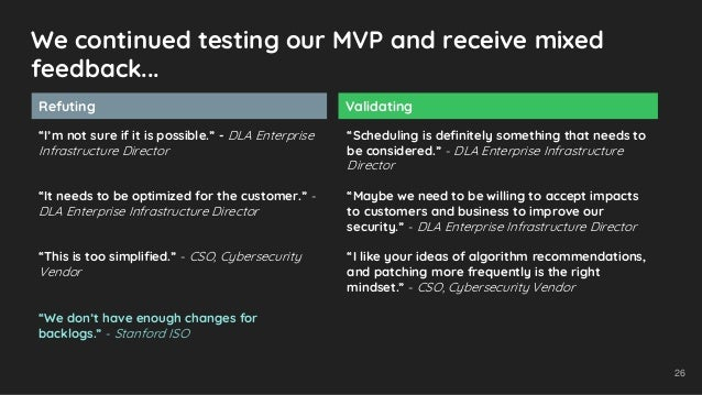 """We continued testing our MVP and receive mixed feedback... Refuting Validating """"I'm not sure if it is possible."""" - DLA Ent..."""