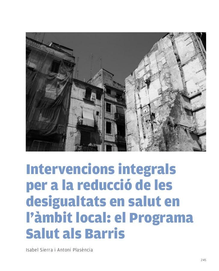 Intervencions integralsper a la reducció de lesdesigualtats en salut enl'àmbit local: el ProgramaSalut als BarrisIsabel Si...