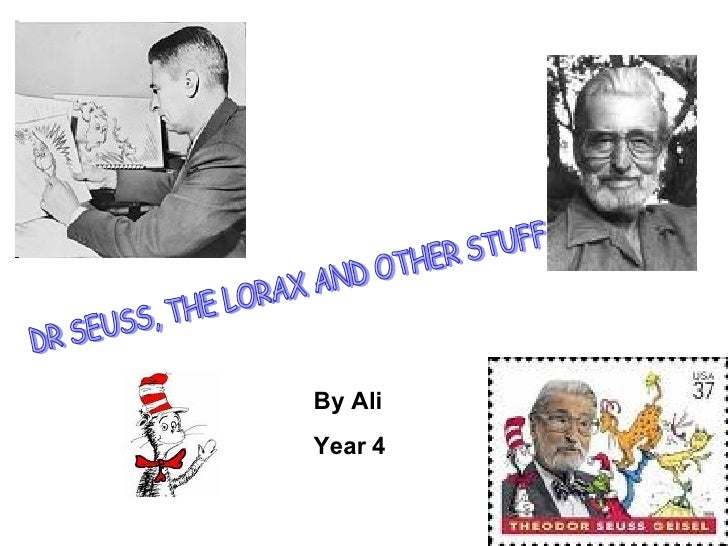 DR SEUSS, THE LORAX AND OTHER STUFF By Ali Year 4