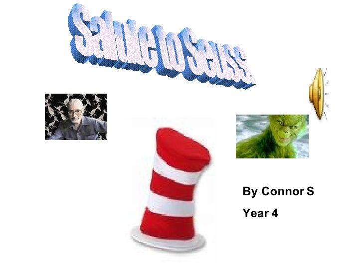 Salute to Seuss. By Connor S Year 4