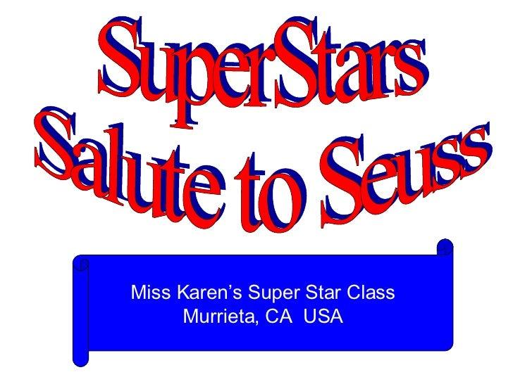 SuperStars Salute to Seuss Miss Karen's Super Star Class Murrieta, CA  USA