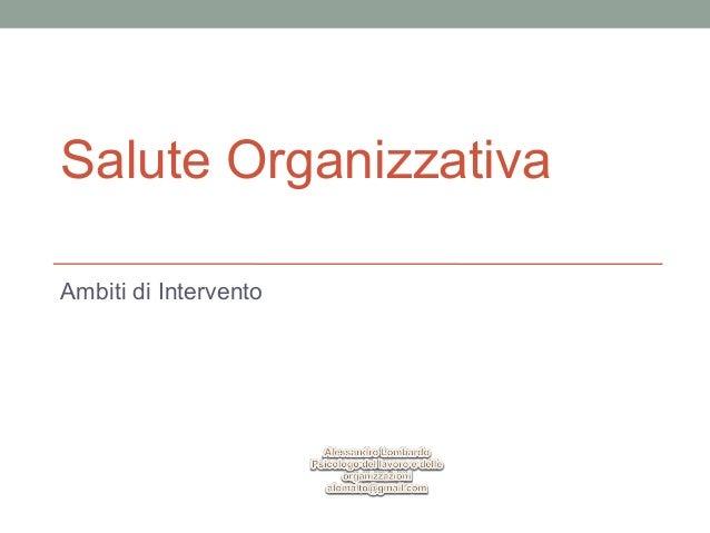 Salute Organizzativa Ambiti di Intervento