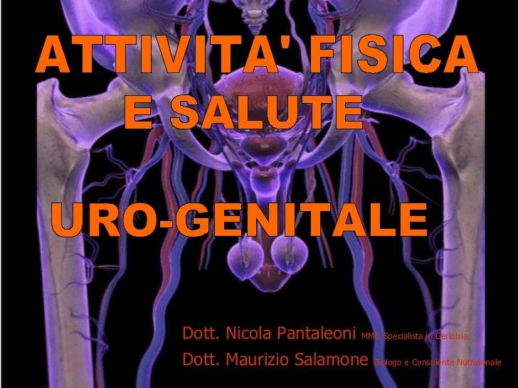 DELL'APPARATO Dott. Nicola Pantaleoni  MMG Specialista in Geriatria Dott. Maurizio Salamone  Biologo e Consulente Nutrizio...