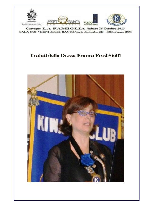 I saluti della Dr.ssa Franca Fresi Stolfi