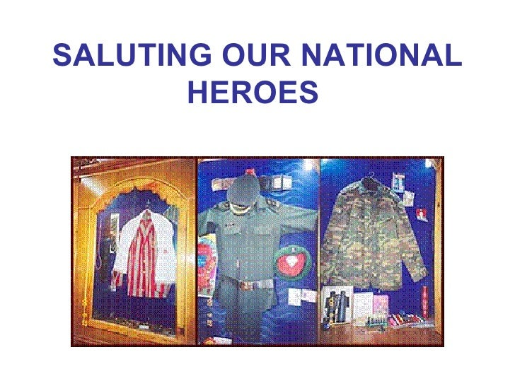 SALUTING OUR NATIONAL HEROES