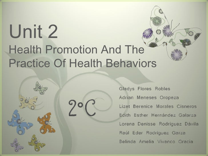 Unit 2 Health Promotion And The Practice Of Health Behaviors