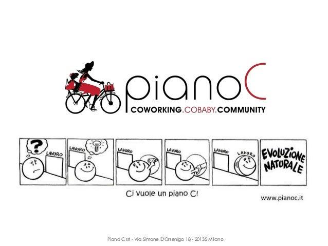 Piano C srl - Via Simone D'Orsenigo 18 - 20135 Milano