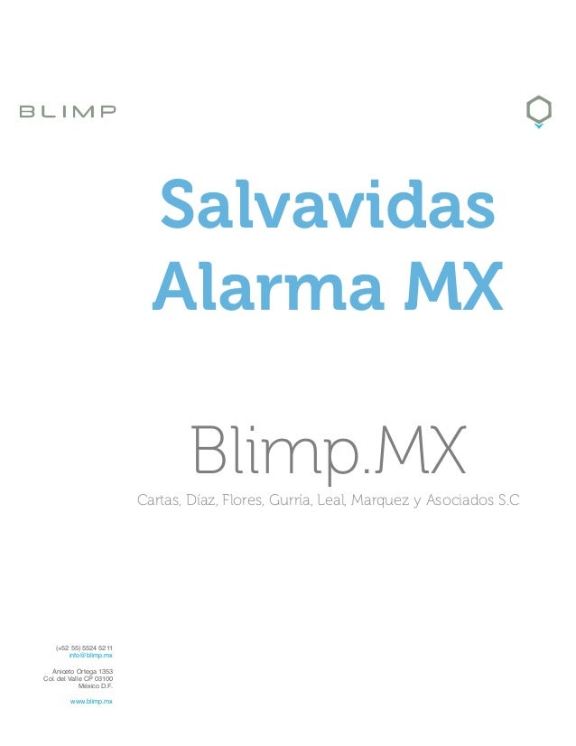 (+52 55) 5524 5211 info@blimp.mx Aniceto Ortega 1353 ! Col. del Valle CP 03100! México D.F. !www.blimp.mx ! ! ! ! ! ! ! ! ...