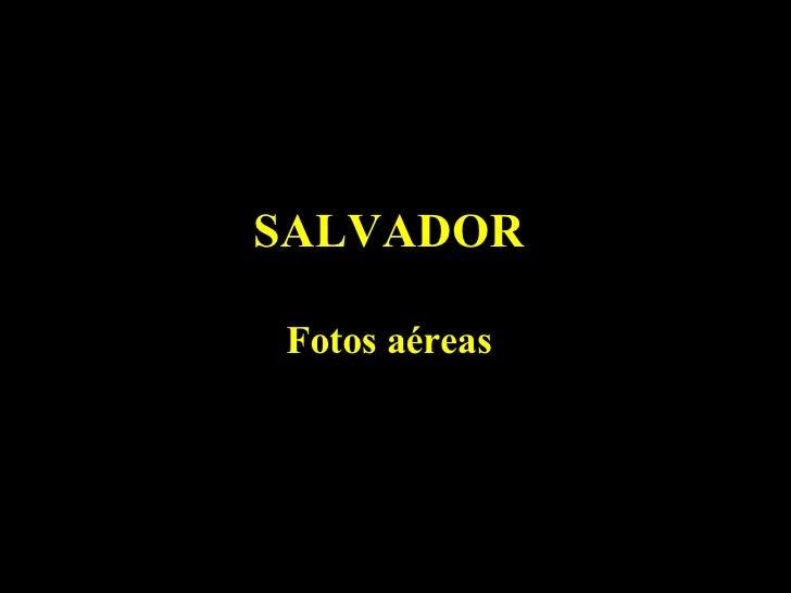 SALVADOR Fotos aéreas PT - HGB
