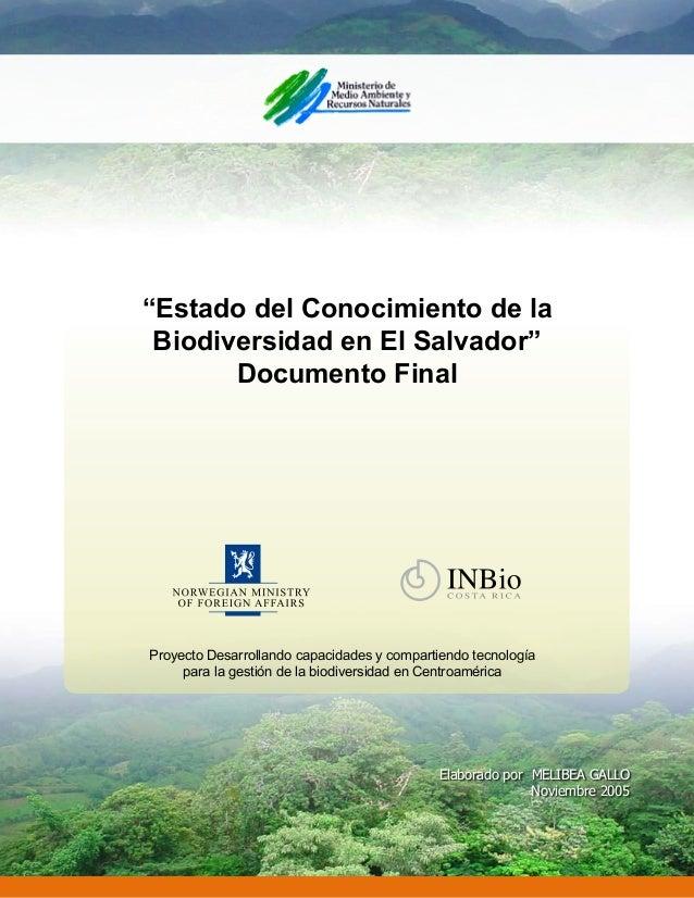 """""""Estado del Conocimiento de la Biodiversidad en El Salvador"""" Documento Final Elaborado por MELIBEA GALLO Noviembre 2005 Pr..."""