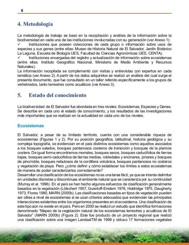 6 4.Metodología La metodología de trabajo se basó en la recopilación y análisis de la información sobre la biodiversidad ...
