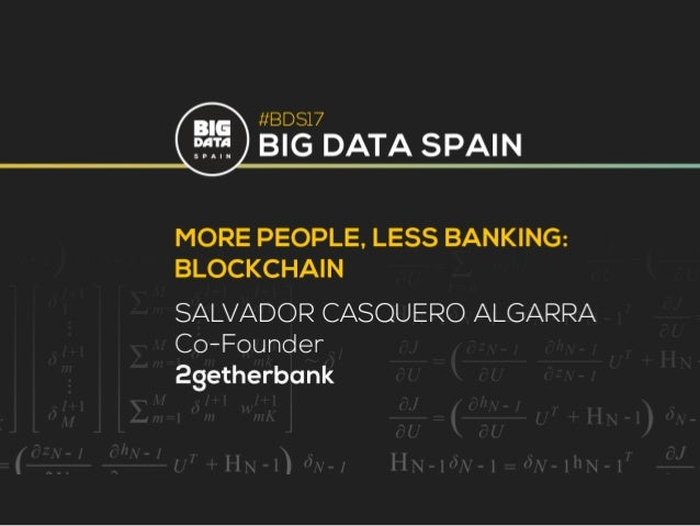 Decentralized finance: more people, less banking Salvador Casquero Algarra 2GT Co-founder. The world's collaborative bank