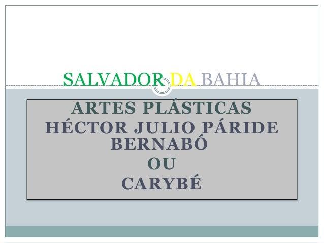 ARTES PLÁSTICAS HÉCTOR JULIO PÁRIDE BERNABÓ OU CARYBÉ SALVADOR DA BAHIA
