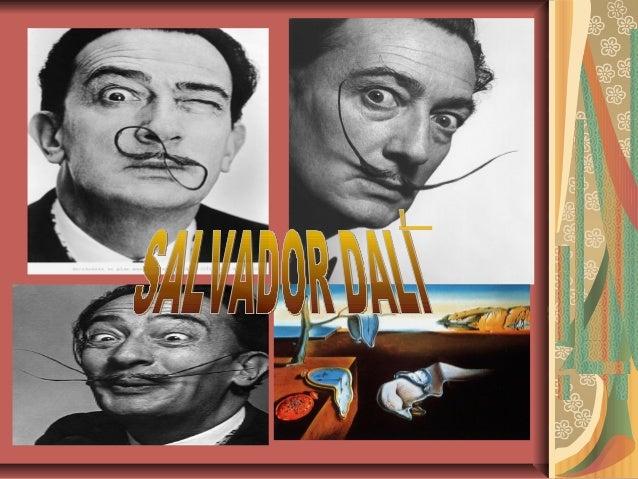 VIDA Y OBRASalvador Felipe Jacinto Dalí i Domènech fue un pintor,escritor, escultor catalán nacido en Figueras en 1904. Se...