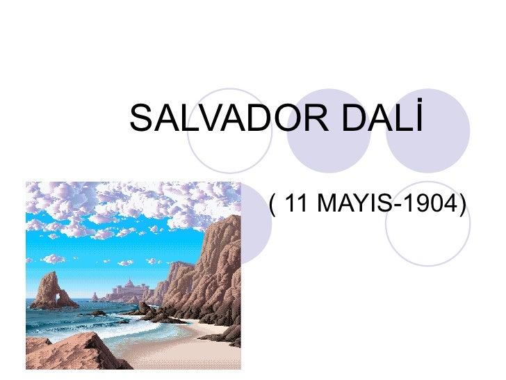 SALVADOR DALİ   ( 11 MAYIS-1904)