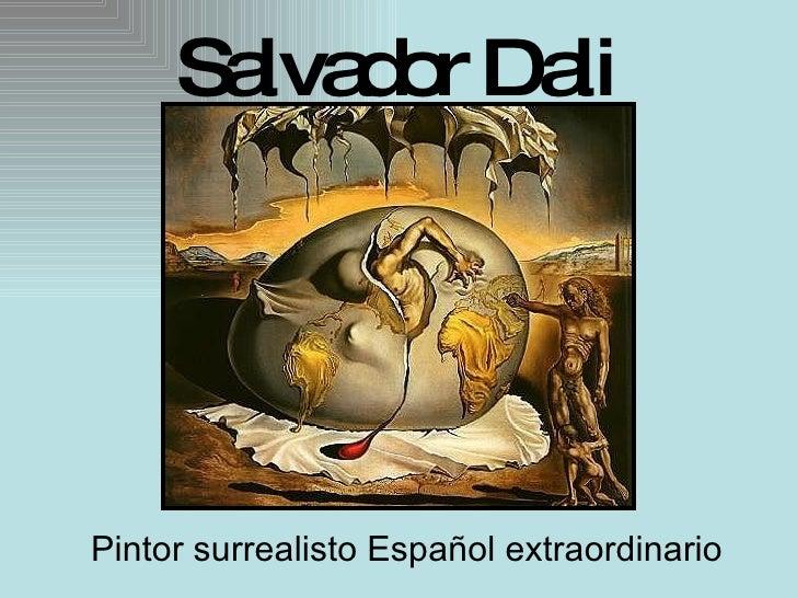 Salvador Dali Pintor surrealisto Español extraordinario