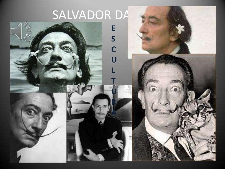 SALVADOR DALI        E        S        C        U        L        T        U        R        A