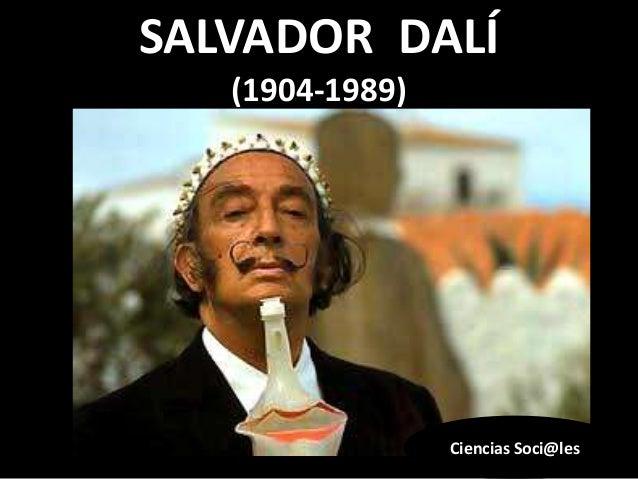 SALVADOR DALÍ(1904-1989)Ciencias Soci@les